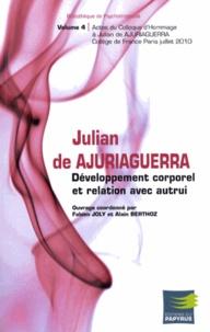 Fabien Joly et Alain Berthoz - Développement corporel et relation avec autrui - Colloque des 1er et 2 juillet 2010 au Collège de France en Hommage à Julian de Ajuriaguerra.