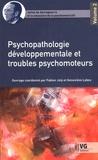 Fabien Joly et Geneviève Labes - Julian de Ajuriaguerra et la naissance de la psychomotricité Tome 2 : Psychopatologie développementale et troubles psychomoteurs.
