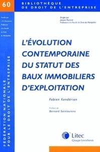 Fabien Kendérian - L'évolution contemporaine du statut des baux immobiliers d'exploitation.