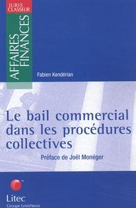 Fabien Kendérian - Le bail commercial dans les procédures collectives.