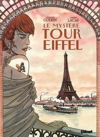Fabien Lacaf et Armand Guérin - Le mystère Tour Eiffel.
