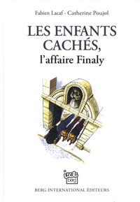 Fabien Lacaf et Catherine Poujol - Les enfants cachés - L'affaire Finaly.