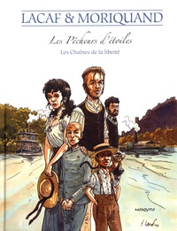 Fabien Lacaf et Nelly Moriquand - Les pêcheurs d'étoiles  : Les chaînes de la liberté.