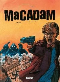 Fabien Lacaf - Macadam - Tome 1 : Max.