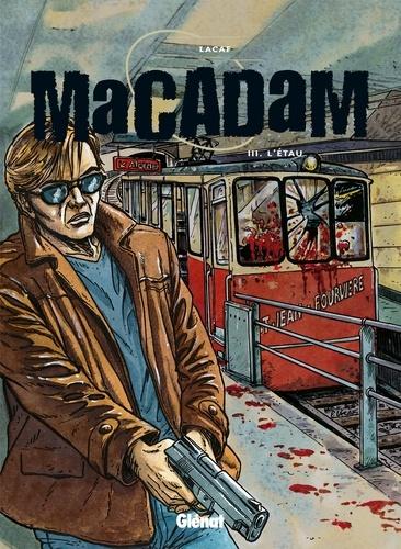 Fabien Lacaf - Macadam - Tome 3 : L'Etau.