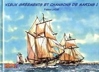 Fabien Lacaf - Vieux grééments et chansons de marins !.