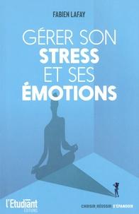 Fabien Lafay - Gérer son stress et ses émotions.