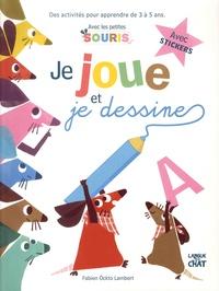 Fabien Lambert - Je joue et je dessine avec les petites souris - Des activités pour apprendre de 3 à 5 ans. Avec stickers.