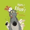 Fabien Lambert et Audrey Bouquet - Oups ! Y'a encore un loup !.