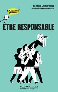 Fabien Lamouche - Etre responsable.