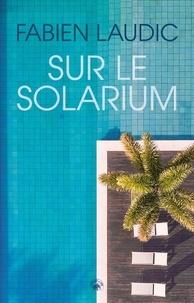 Fabien Laudic - Sur le solarium.