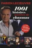 Fabien Lecoeuvre - 1001 histoires secrètes de chansons.