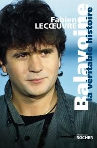 Fabien Lecoeuvre - Balavoine - La véritable histoire.
