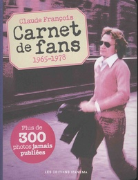 Fabien Lecoeuvre - Claude François - Carnet de fans, 1965-1978.