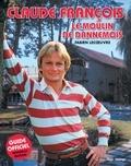 Fabien Lecoeuvre - Claude François - Le moulin de Dannemois.