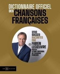 Fabien Lecoeuvre - Dictionnaire officiel des chansons françaises - 1200 succès racontés par Fabien Lecoeuvre.