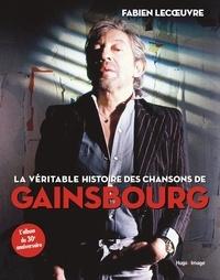 Fabien Lecoeuvre - La véritable histoire des chansons de Gainsbourg.