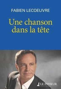 Fabien Lecoeuvre - Une chanson dans la tête.