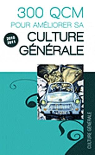 Fabien Lemercier et Kathleen Feret - 300 QCM pour améliorer sa culture générale.