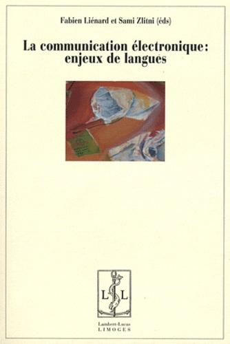 Fabien Liénard et Sami Zlitni - La communication électronique : enjeux de langues.