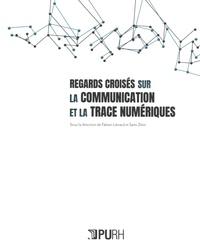 Fabien Liénard et Sami Zlitni - Regards croisés sur la communication et la trace numériques.