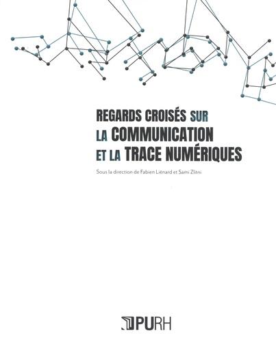 Regards croisés sur la communication et la trace numériques