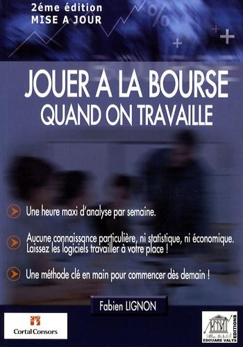 Fabien Lignon - Jouer à la Bourse quand on travaille.