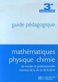 Mathématiques Physique Chimie 3ème enseignement adapté - Guide pédagogique.pdf