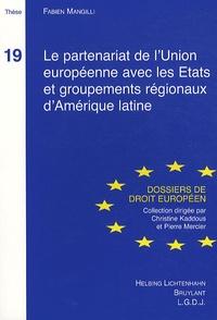 Fabien Mangilli - Le partenariat de l'Union européenne avec les Etats et groupements régionaux d'Amérique latine.