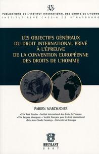 Fabien Marchadier - Les objectifs généraux du droit international privé à l'épreuve de la Convention européenne des droits de l'homme.