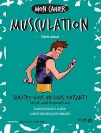 Fabien Menguy - Mon cahier musculation - Homme.