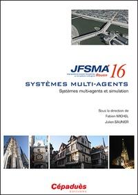 Fabien Michel et Julien Saunier - Systèmes multi-agents et simulation - Vingt-quatrièmes journées francophones sur les systèmes multi-agents (JFSMA'16) Rouen.