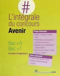 Fabien Mieturka et François Vigneron - L'intégrale du concours Avenir - Bac+0, Bac+1, 6 écoles d'ingénieurs.