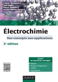 Fabien Miomandre et Saïd Sadki - Électrochimie - 3e édition - Des concepts aux applications - Cours et exercices corrigés.