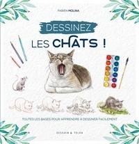 Fabien Molina - Dessinez les chats !.