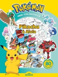 Fabien Molina - Mes coloriages Pokémon - Pikachu à Alola. Avec 80 stickers.