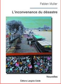 Fabien Muller Fabien Muller - L'inconvenance du désastre.