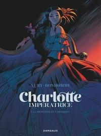 Fabien Nury et Matthieu Bonhomme - Charlotte impératrice Tome 1 : La Princesse et l'Archiduc.
