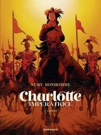 Fabien Nury et Matthieu Bonhomme - Charlotte impératrice  - tome 2.