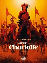Fabien Nury et Matthieu Bonhomme - Empress Charlotte - Volume 2 -The Empire.