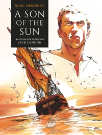 Fabien Nury et  Eric Henninot - Fils du Soleil - A Son of the Sun.