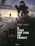 Fabien Nury et Sylvain Vallée - Il était une fois en France Intégrale : .