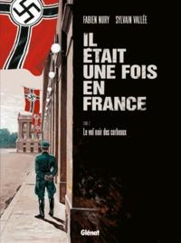 Fabien Nury et Sylvain Vallée - Il était une fois en France Tome 2 : Le Vol noir des Corbeaux.