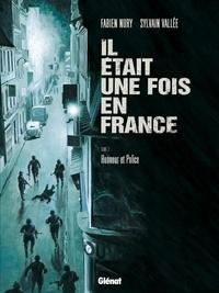 Fabien Nury et Sylvain Vallée - Il était une fois en France Tome 3 : Honneur et police.