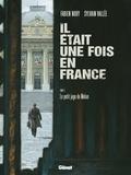 Fabien Nury et Sylvain Vallée - Il était une fois en France Tome 5 : Le petit juge de Melun.