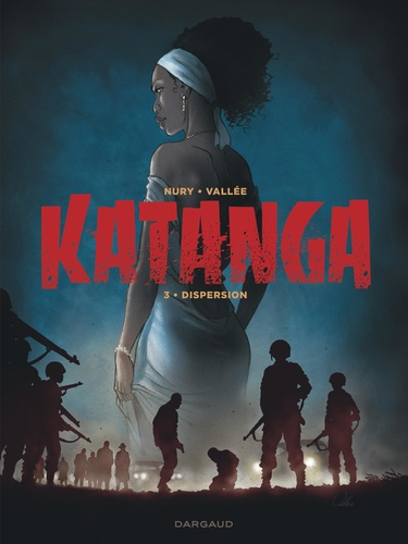 Katanga Tome 3 Dispersion