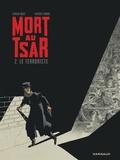 Fabien Nury et Thierry Robin - Mort au tsar Tome 2 : Le terroriste.