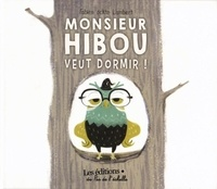 Fabien Ockto Lambert - Monsieur Hibou veut dormir !.