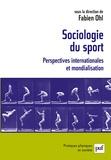 Fabien Ohl et David Andrews - Sociologie du sport - Perspectives internationales et mondialisation.