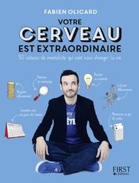 Fabien Olicard - Votre cerveau est extraordinaire - 50 astuces de mentaliste qui vont vous changer la vie.
